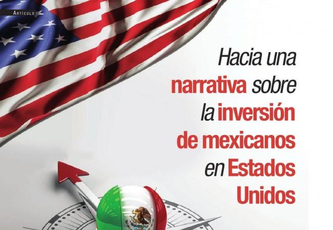 Hacia una narrativa sobre la inversión de mexicanos en Estados Unidos